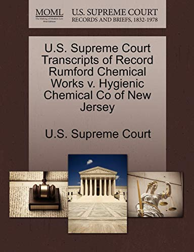 U.S. Supreme Court Transcripts of Record Rumford Chemical Works V. Hygienic Chemical Co of New Jersey By U S Supreme Court
