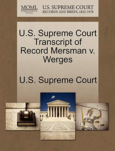 U.S. Supreme Court Transcript of Record Mersman V. Werges By U S Supreme Court