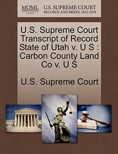 U.S. Supreme Court Transcript of Record State of Utah V. U S By U S Supreme Court