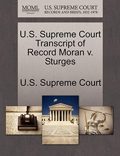 U.S. Supreme Court Transcript of Record Moran V. Sturges By U S Supreme Court