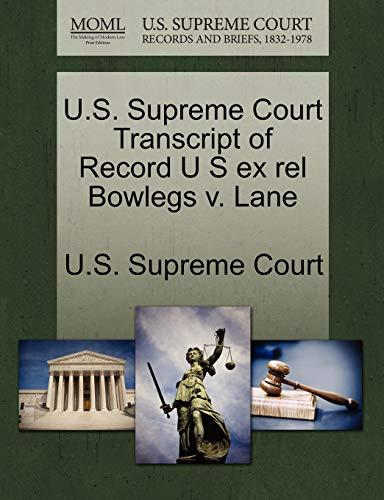 U.S. Supreme Court Transcript of Record U S Ex Rel Bowlegs V. Lane By U S Supreme Court