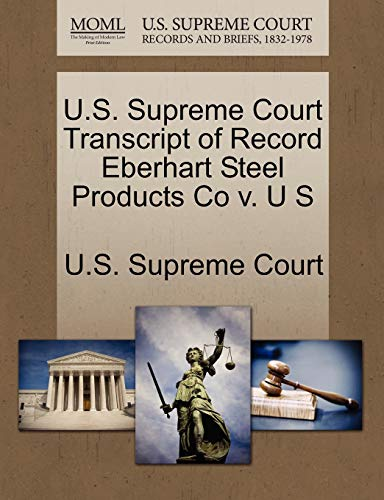U.S. Supreme Court Transcript of Record Eberhart Steel Products Co V. U S By U S Supreme Court