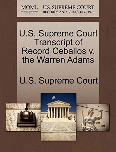 U.S. Supreme Court Transcript of Record Ceballos V. the Warren Adams By U S Supreme Court