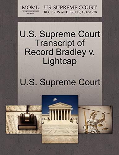 U.S. Supreme Court Transcript of Record Bradley V. Lightcap By U S Supreme Court