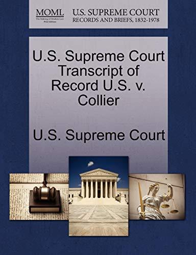 U.S. Supreme Court Transcript of Record U.S. V. Collier By U S Supreme Court