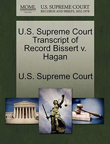 U.S. Supreme Court Transcript of Record Bissert V. Hagan By U S Supreme Court