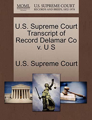 U.S. Supreme Court Transcript of Record Delamar Co V. U S By U S Supreme Court