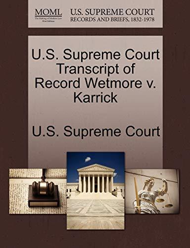 U.S. Supreme Court Transcript of Record Wetmore V. Karrick By U S Supreme Court