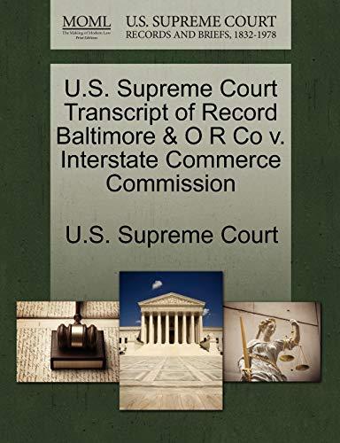 U.S. Supreme Court Transcript of Record Baltimore & O R Co V. Interstate Commerce Commission By U S Supreme Court