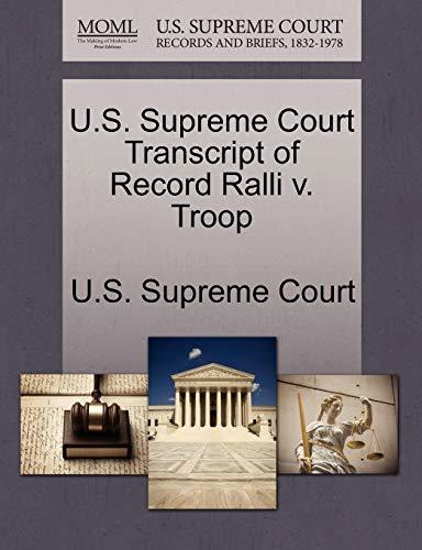 U.S. Supreme Court Transcript of Record Ralli V. Troop By U S Supreme Court