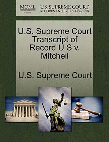 U.S. Supreme Court Transcript of Record U S V. Mitchell By U S Supreme Court
