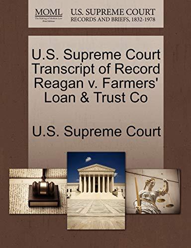U.S. Supreme Court Transcript of Record Reagan V. Farmers' Loan & Trust Co By U S Supreme Court