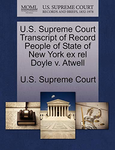 U.S. Supreme Court Transcript of Record People of State of New York Ex Rel Doyle V. Atwell By U S Supreme Court