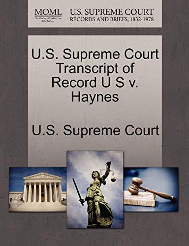 U.S. Supreme Court Transcript of Record U S V. Haynes By U S Supreme Court