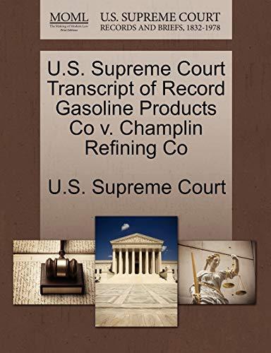 U.S. Supreme Court Transcript of Record Gasoline Products Co V. Champlin Refining Co By U S Supreme Court