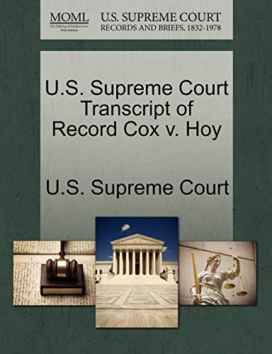 U.S. Supreme Court Transcript of Record Cox V. Hoy By U S Supreme Court