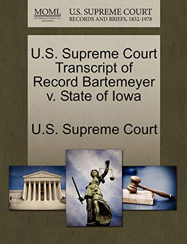 U.S. Supreme Court Transcript of Record Bartemeyer V. State of Iowa By U S Supreme Court