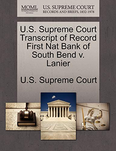 U.S. Supreme Court Transcript of Record First Nat Bank of South Bend V. Lanier By U S Supreme Court