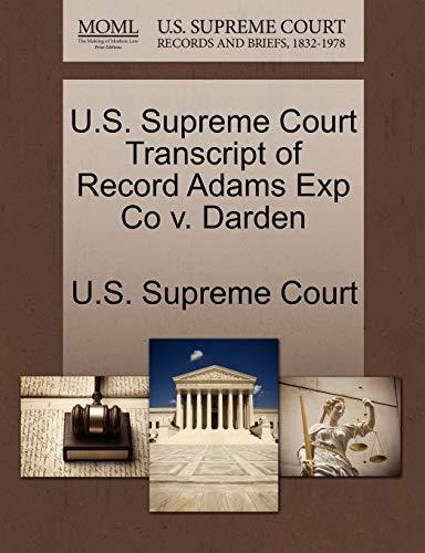 U.S. Supreme Court Transcript of Record Adams Exp Co V. Darden By U S Supreme Court