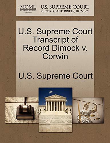 U.S. Supreme Court Transcript of Record Dimock V. Corwin By U S Supreme Court