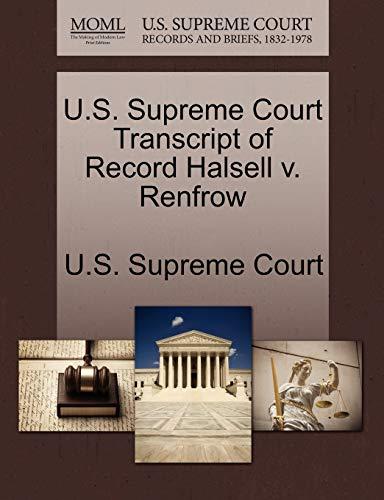 U.S. Supreme Court Transcript of Record Halsell V. Renfrow By U S Supreme Court