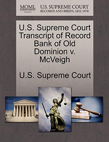 U.S. Supreme Court Transcript of Record Bank of Old Dominion V. McVeigh By U S Supreme Court