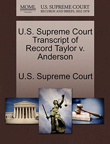 U.S. Supreme Court Transcript of Record Taylor V. Anderson By U S Supreme Court