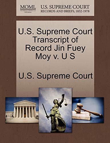 U.S. Supreme Court Transcript of Record Jin Fuey Moy V. U S By U S Supreme Court