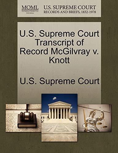 U.S. Supreme Court Transcript of Record McGilvray V. Knott By U S Supreme Court