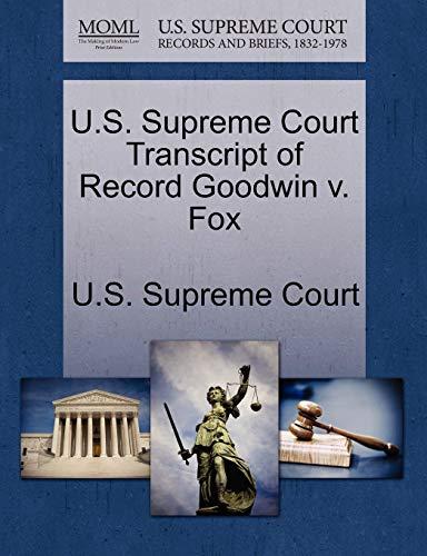 U.S. Supreme Court Transcript of Record Goodwin V. Fox By U S Supreme Court