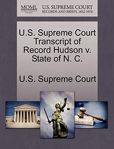 U.S. Supreme Court Transcript of Record Hudson V. State of N. C. By U S Supreme Court