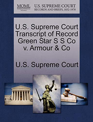 U.S. Supreme Court Transcript of Record Green Star S S Co V. Armour & Co By U S Supreme Court
