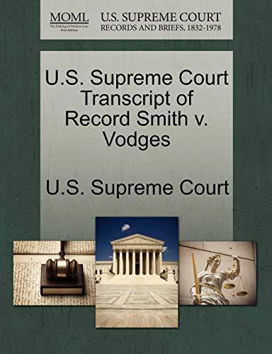 U.S. Supreme Court Transcript of Record Smith V. Vodges By U S Supreme Court