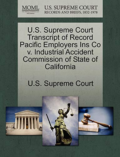 U.S. Supreme Court Transcript of Record Pacific Employers Ins Co V. Industrial Accident Commission of State of California By U S Supreme Court