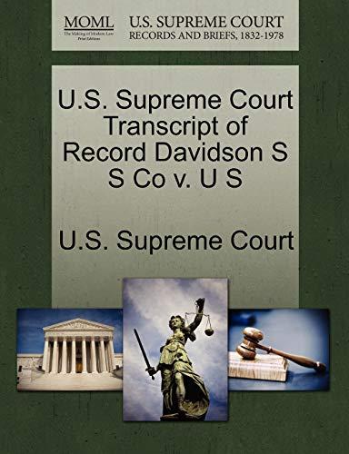 U.S. Supreme Court Transcript of Record Davidson S S Co V. U S By U S Supreme Court