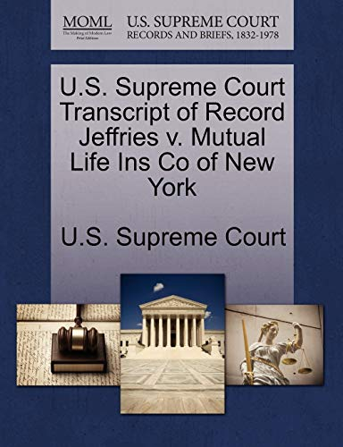 U.S. Supreme Court Transcript of Record Jeffries V. Mutual Life Ins Co of New York By U S Supreme Court