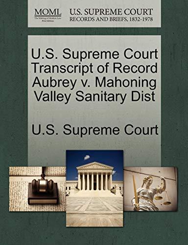 U.S. Supreme Court Transcript of Record Aubrey V. Mahoning Valley Sanitary Dist By U S Supreme Court