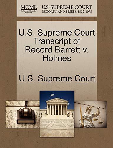 U.S. Supreme Court Transcript of Record Barrett V. Holmes By U S Supreme Court