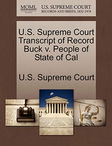 U.S. Supreme Court Transcript of Record Buck V. People of State of Cal By U S Supreme Court