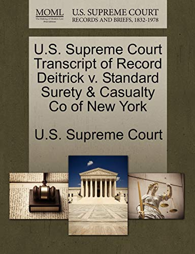 U.S. Supreme Court Transcript of Record Deitrick V. Standard Surety & Casualty Co of New York By U S Supreme Court
