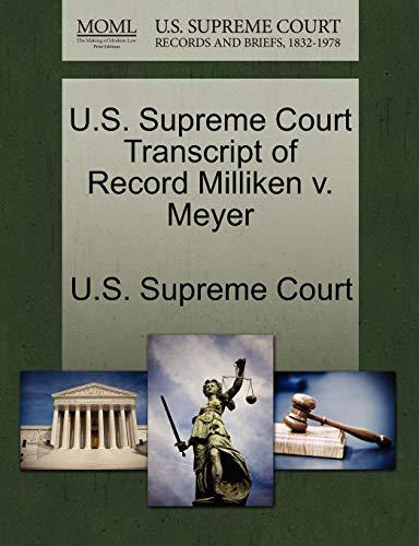 U.S. Supreme Court Transcript of Record Milliken V. Meyer By U S Supreme Court