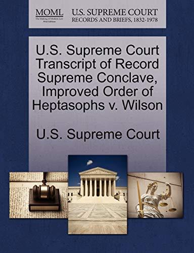 U.S. Supreme Court Transcript of Record Supreme Conclave, Improved Order of Heptasophs V. Wilson By U S Supreme Court