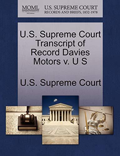 U.S. Supreme Court Transcript of Record Davies Motors V. U S By U S Supreme Court
