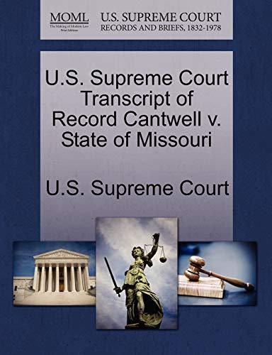 U.S. Supreme Court Transcript of Record Cantwell V. State of Missouri By U S Supreme Court