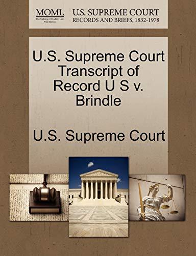U.S. Supreme Court Transcript of Record U S V. Brindle By U S Supreme Court