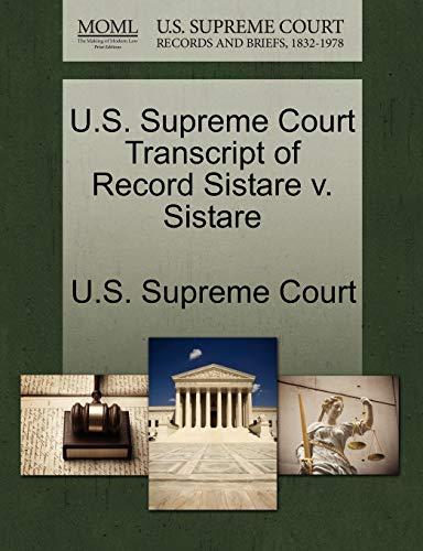 U.S. Supreme Court Transcript of Record Sistare V. Sistare By U S Supreme Court