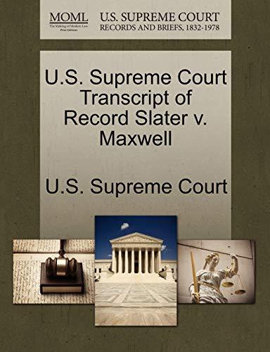 U.S. Supreme Court Transcript of Record Slater V. Maxwell By U S Supreme Court