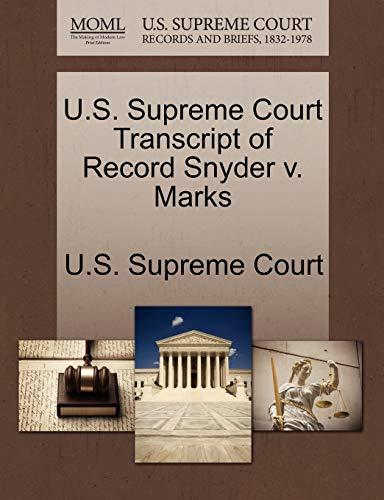 U.S. Supreme Court Transcript of Record Snyder V. Marks By U S Supreme Court