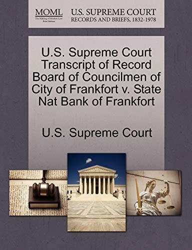 U.S. Supreme Court Transcript of Record Board of Councilmen of City of Frankfort V. State Nat Bank of Frankfort By U S Supreme Court