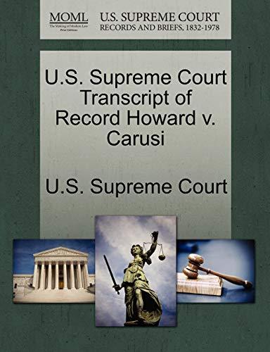 U.S. Supreme Court Transcript of Record Howard V. Carusi By U S Supreme Court